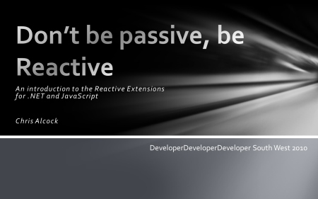Don't Be Passive, Be Reactive